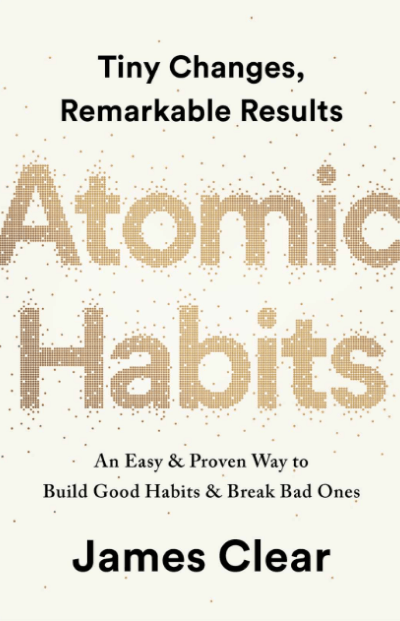 Book: Atomic Habits by James Clear
